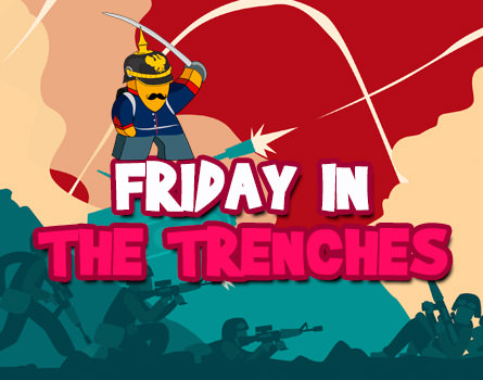 friday-trenches